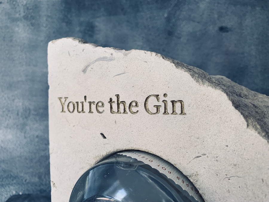 Portland Stone you're the gin to my tonic 2